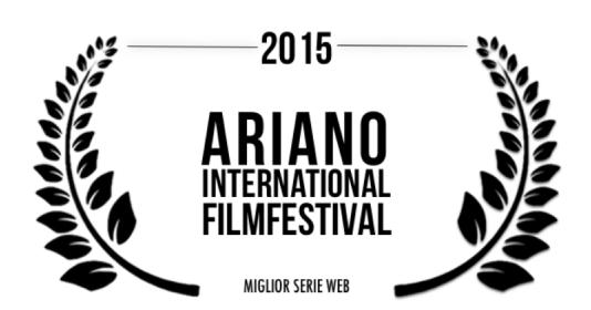 Vincitrice premio Miglior Web Series 2015, all'Ariano Film Festival